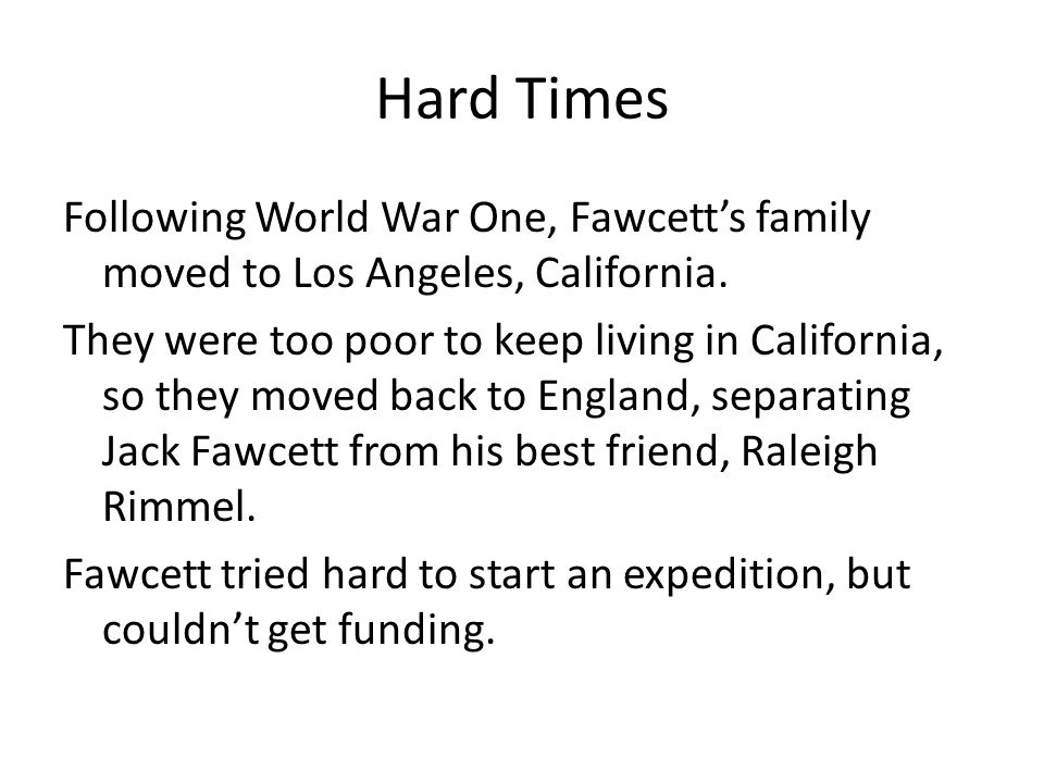Hard Times Following World War One, Fawcett's family moved to Los Angeles, California.