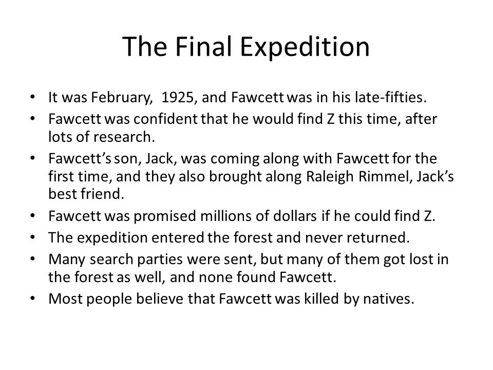 The Final Expedition It was February, 1925, and Fawcett was in his late-fifties.