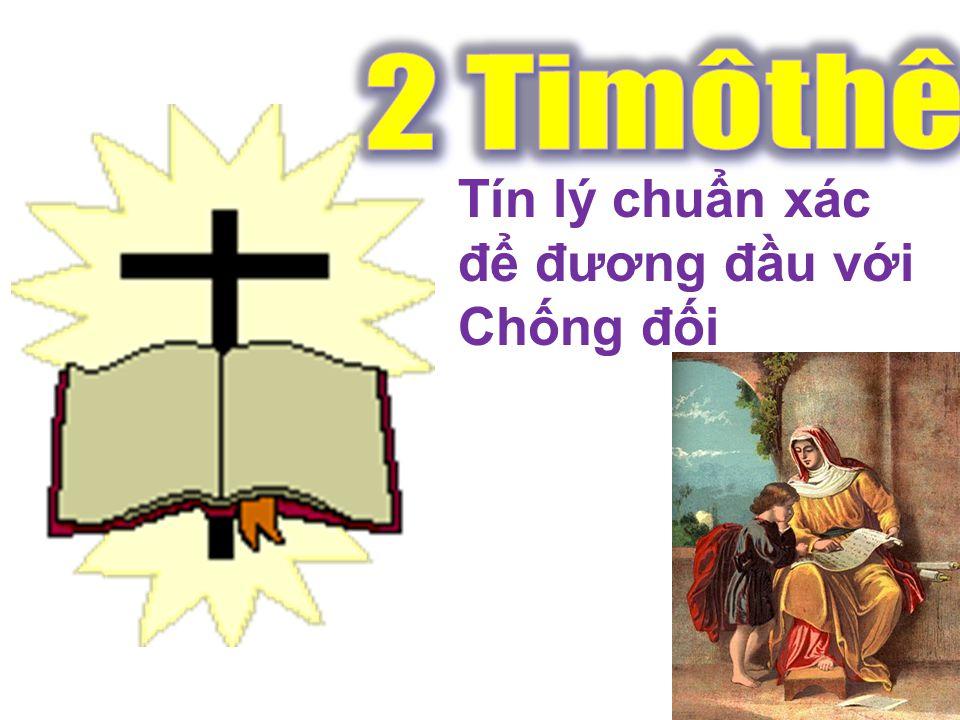 2 Timothy Tín lý chuẩn xác để đương đầu với Chống đối