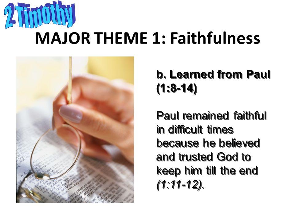 MAJOR THEME 1: Faithfulness b.