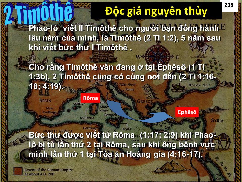 Phao-lô viết II Timôthê cho người bạn đồng hành lâu năm của mình, là Timôthê (2 Ti 1:2), 5 năm sau khi viết bức thư I Timôthê.