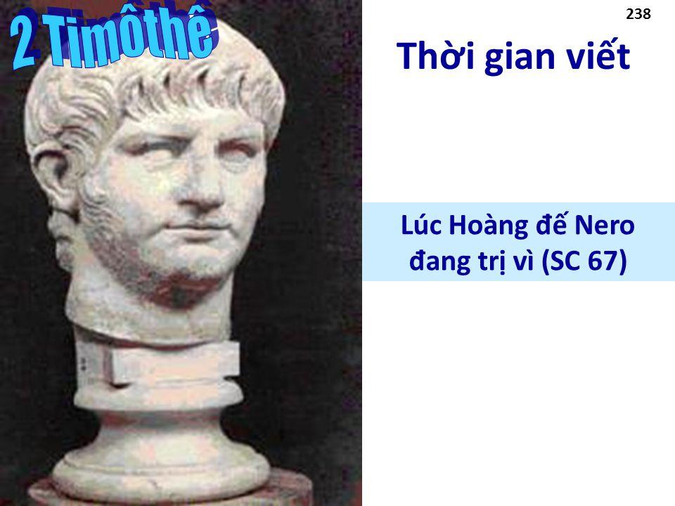 Thời gian viết Lúc Hoàng đ ế Nero đ ang trị vì (SC 67) 238