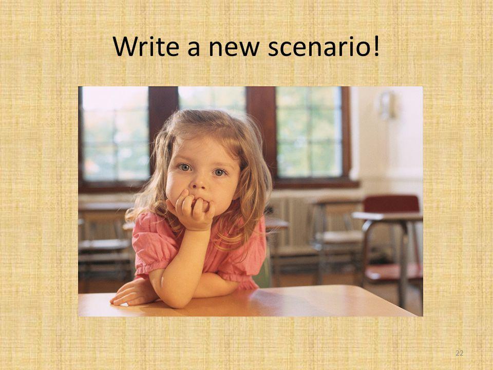 Write a new scenario! 22