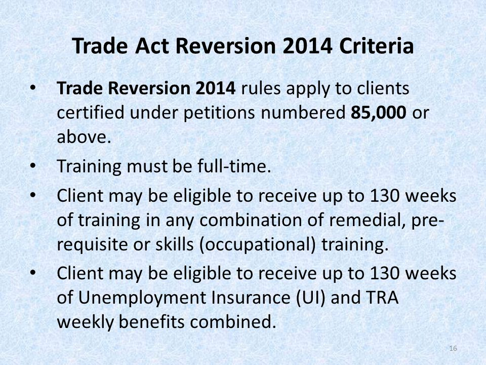 Trade Act Reversion 2014 Criteria Trade Reversion 2014 rules apply to clients certified under petitions numbered 85,000 or above.
