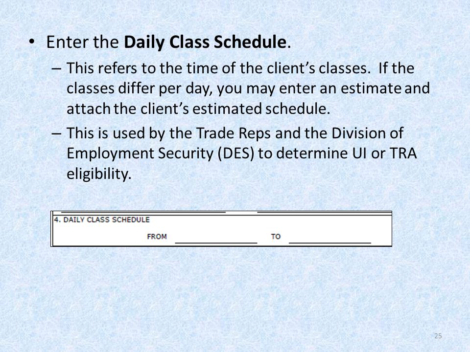 Enter the Daily Class Schedule. – This refers to the time of the client's classes.