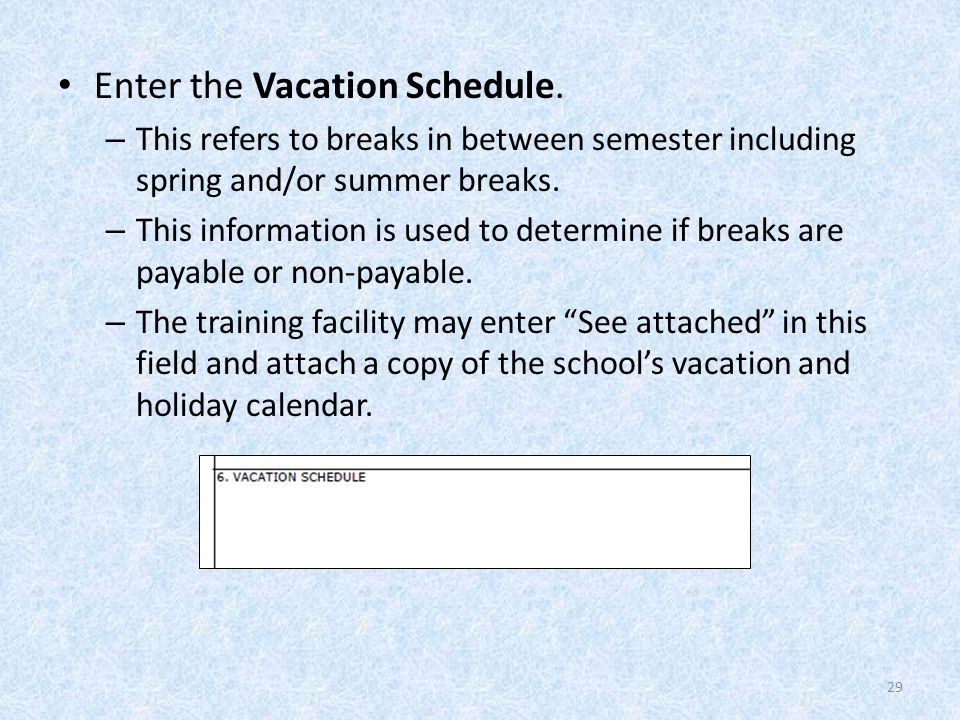 Enter the Vacation Schedule.