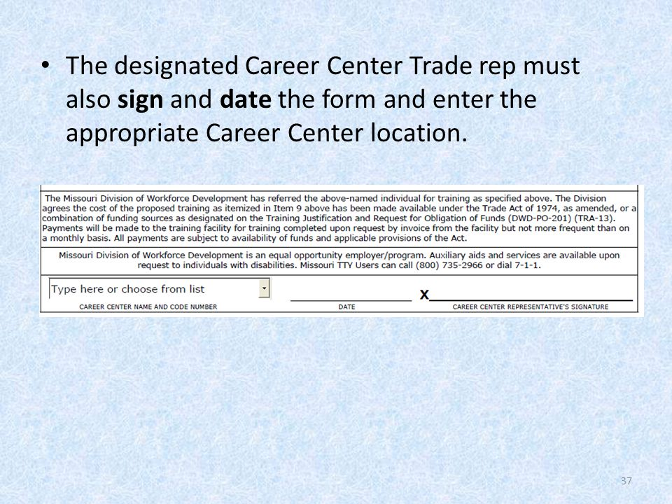 The designated Career Center Trade rep must also sign and date the form and enter the appropriate Career Center location.