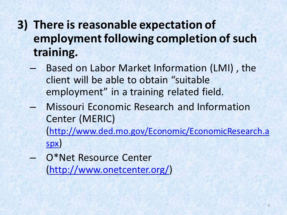 3)There is reasonable expectation of employment following completion of such training.