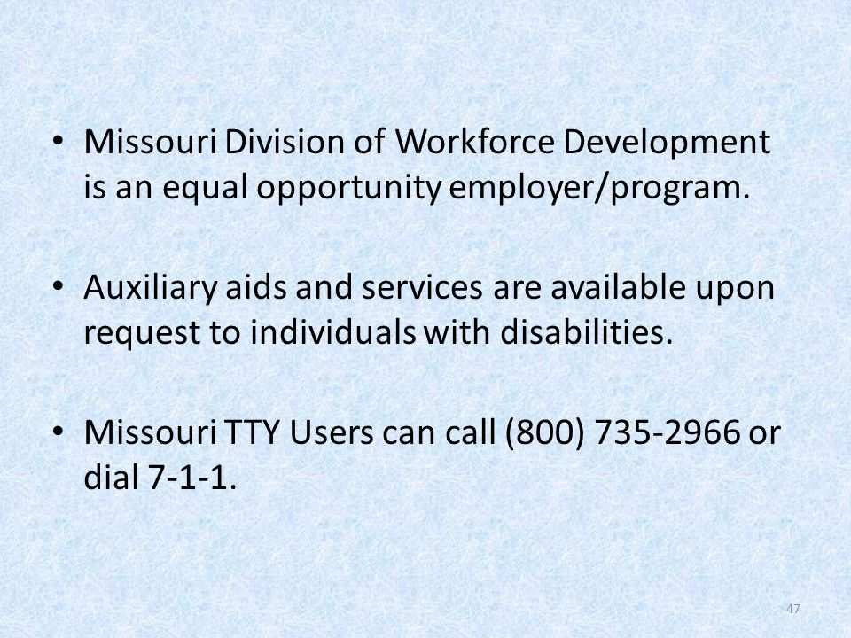 Missouri Division of Workforce Development is an equal opportunity employer/program.