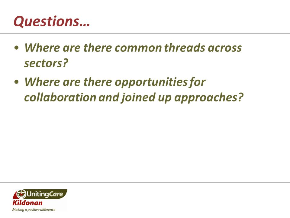 Questions… Where are there common threads across sectors.