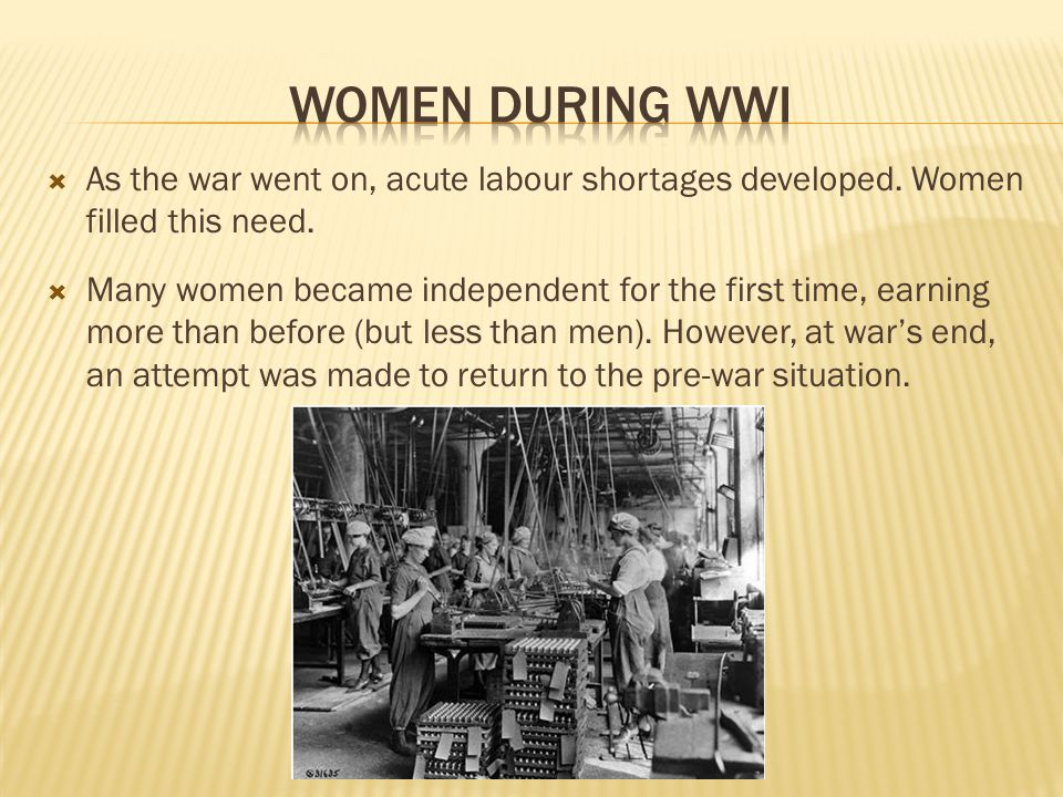  As the war went on, acute labour shortages developed.