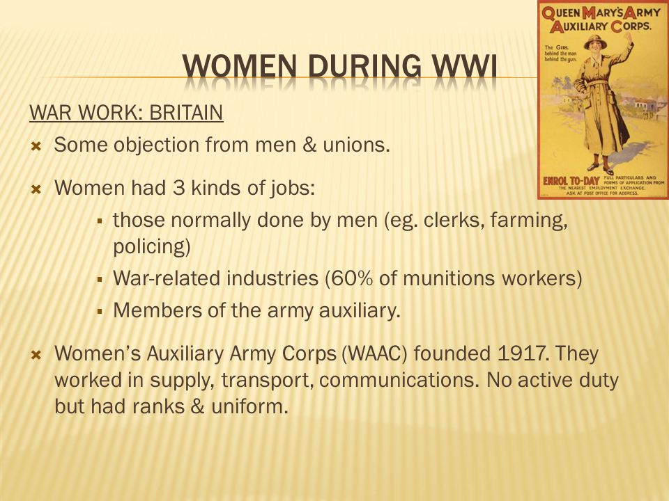 WAR WORK: BRITAIN  Some objection from men & unions.