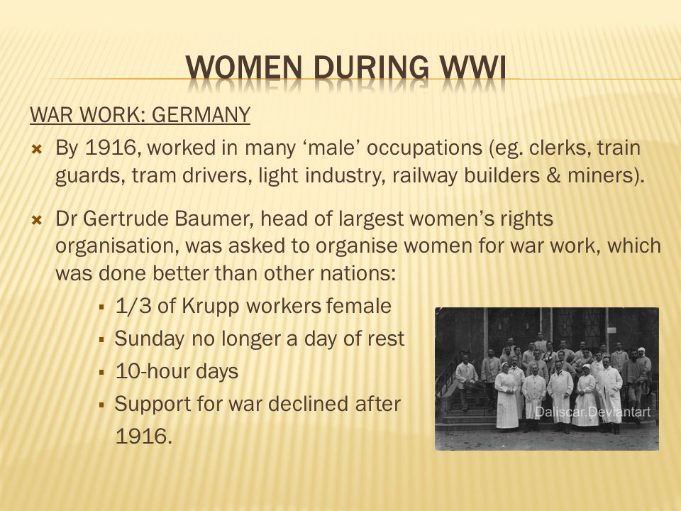 WAR WORK: GERMANY  By 1916, worked in many 'male' occupations (eg.