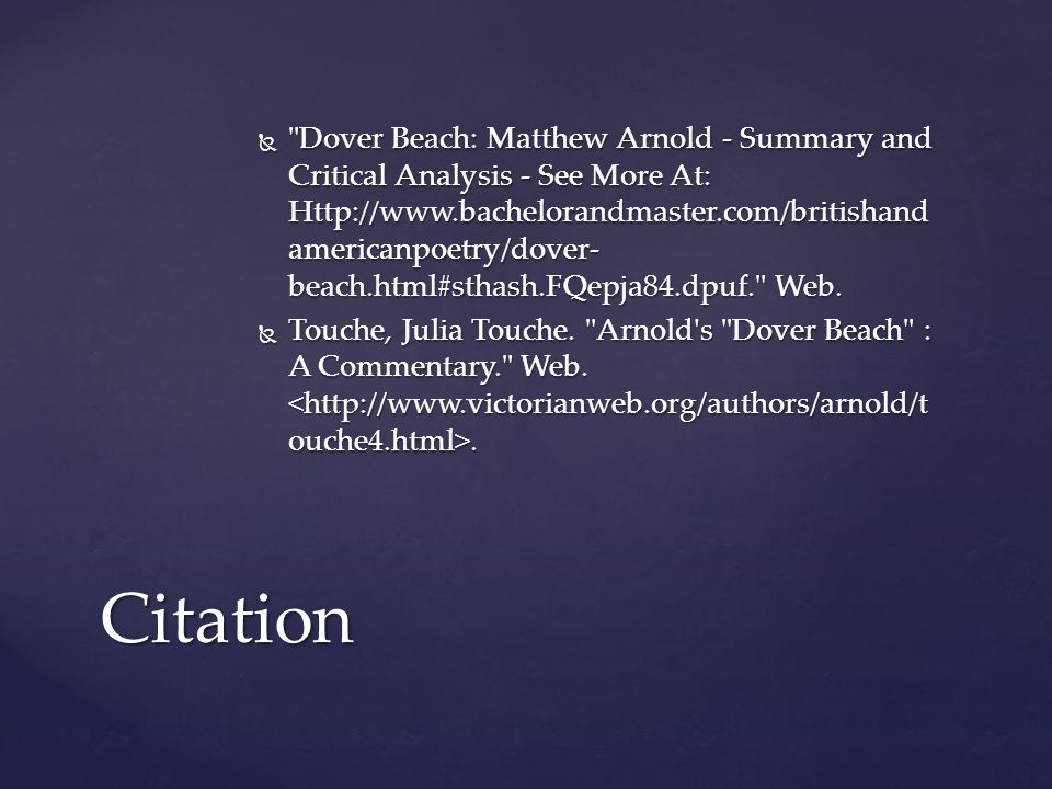  Dover Beach: Matthew Arnold - Summary and Critical Analysis - See More At: Http://www.bachelorandmaster.com/britishand americanpoetry/dover- beach.html#sthash.FQepja84.dpuf. Web.