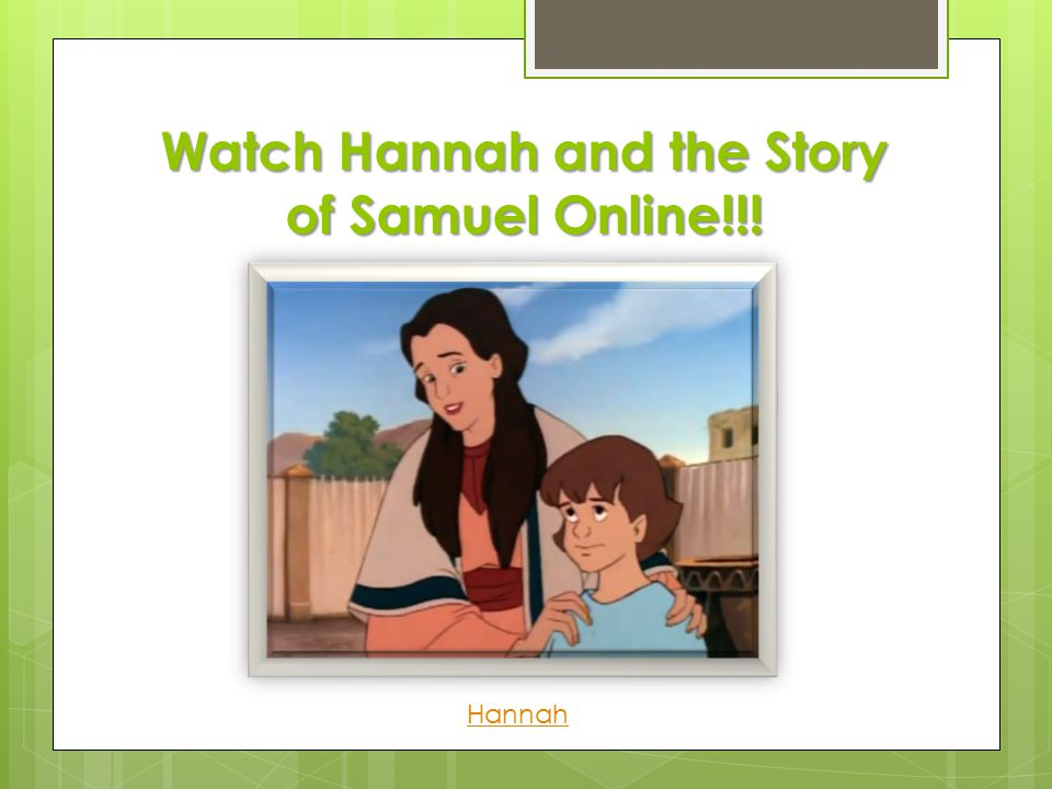Watch Hannah and the Story of Samuel Online!!! Hannah