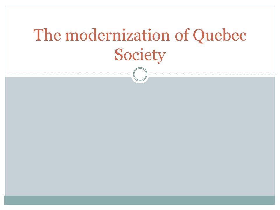 The modernization of Quebec Society