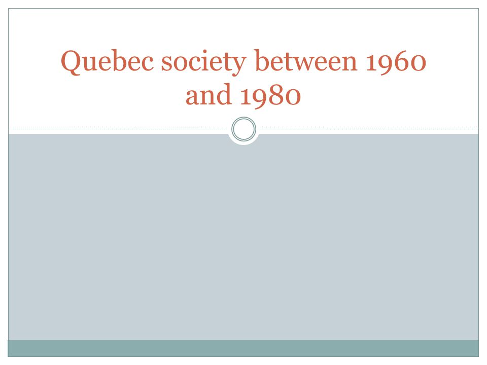 Quebec society between 1960 and 1980