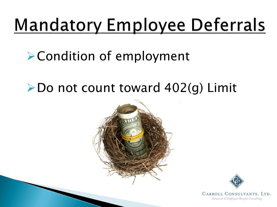  Condition of employment  Do not count toward 402(g) Limit