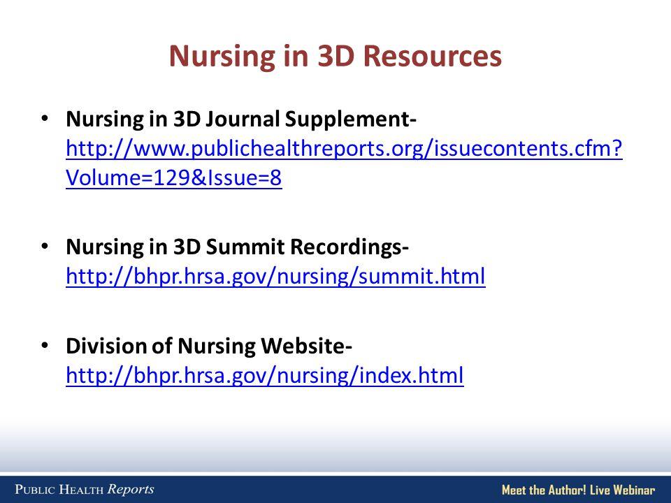 Nursing in 3D Resources Nursing in 3D Journal Supplement- http://www.publichealthreports.org/issuecontents.cfm.