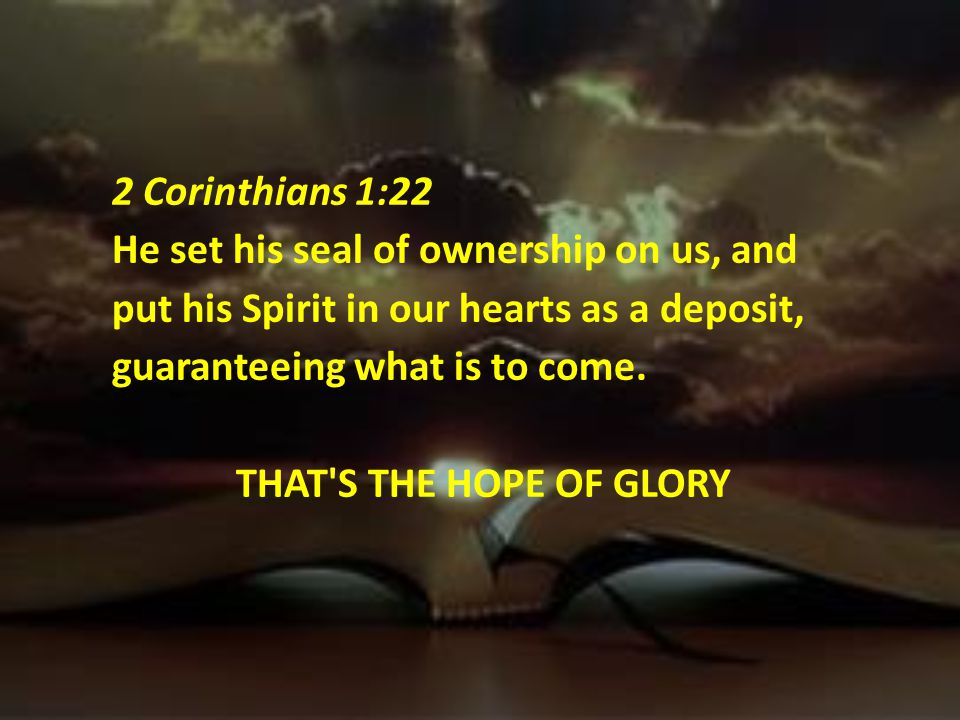 THE WORK OF THE SPIRIT IS TO BRING US TO CHRIST AND CHRIST TO US TO GIVE US THE HOPE OF GLORY