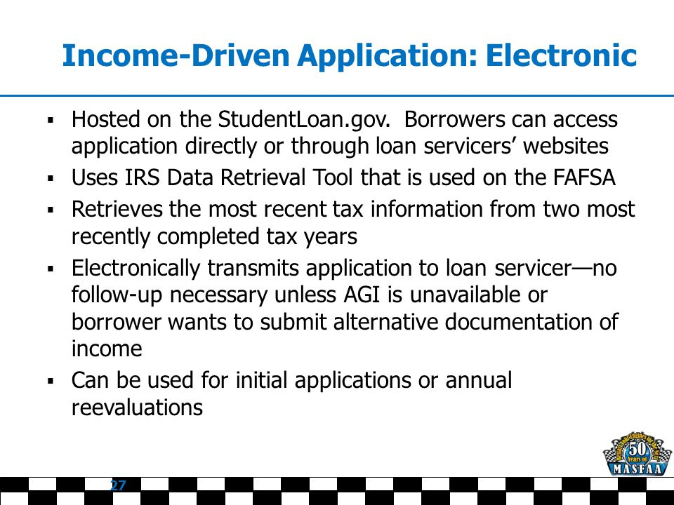 Income-Driven Application: Electronic  Hosted on the StudentLoan.gov.