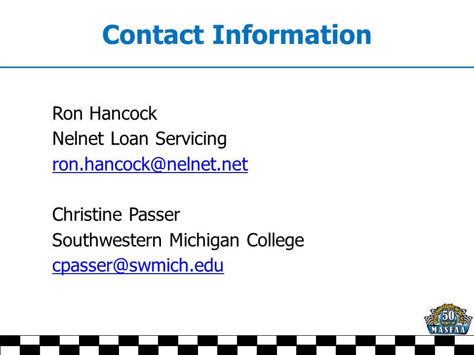 Contact Information Ron Hancock Nelnet Loan Servicing ron.hancock@nelnet.net Christine Passer Southwestern Michigan College cpasser@swmich.edu