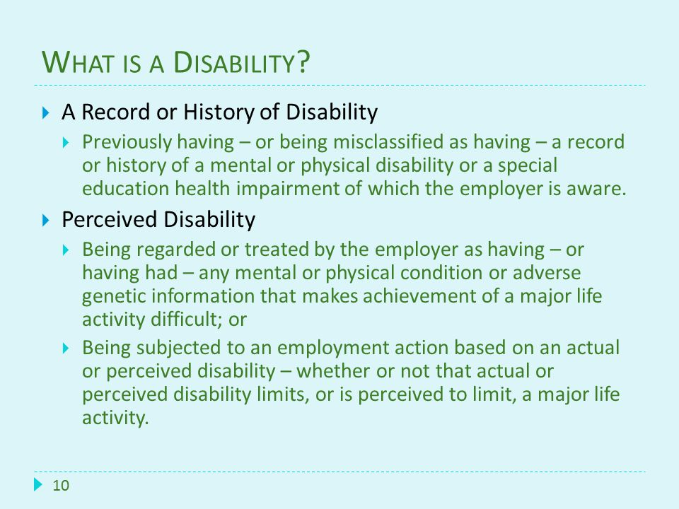 10  A Record or History of Disability  Previously having – or being misclassified as having – a record or history of a mental or physical disability