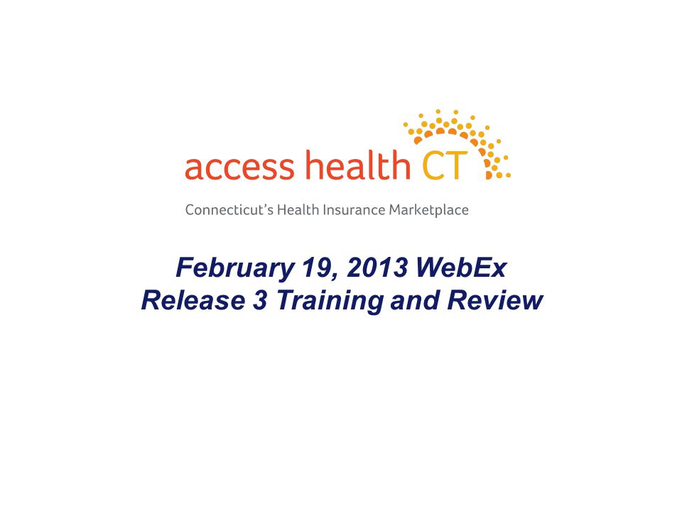February 19, 2013 WebEx Release 3 Training and Review 1