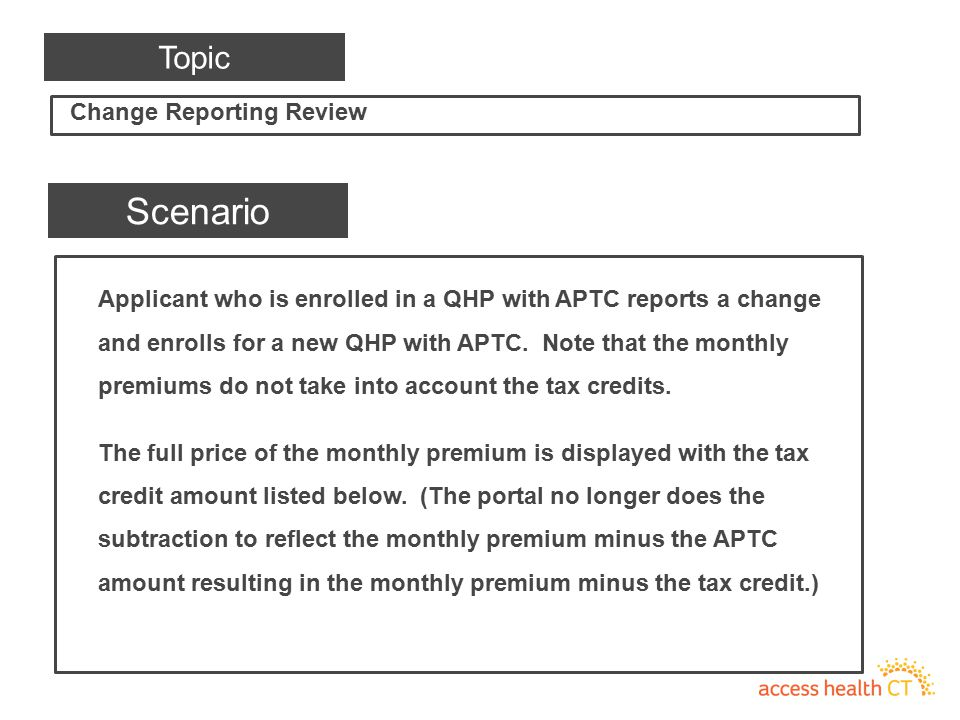 Applicant who is enrolled in a QHP with APTC reports a change and enrolls for a new QHP with APTC. Note that the monthly premiums do not take into acc