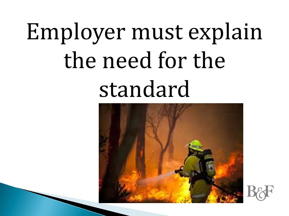 Employer must explain the need for the standard