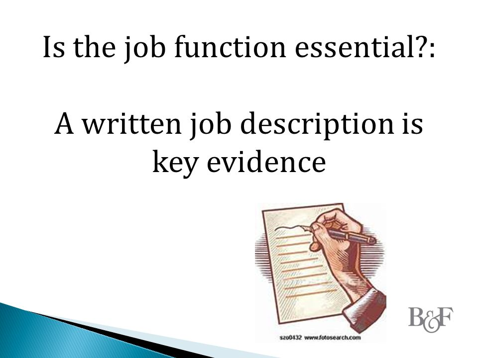 Is the job function essential : A written job description is key evidence