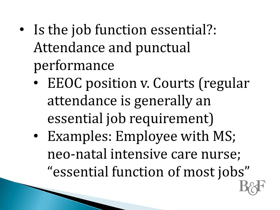 Is the job function essential : Attendance and punctual performance EEOC position v.