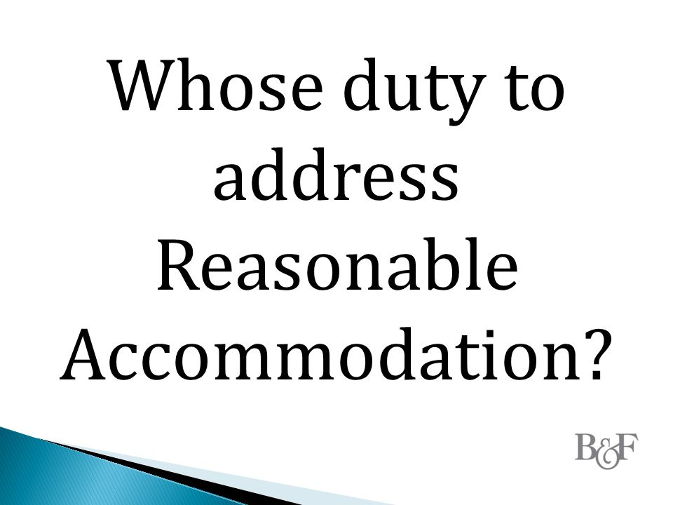 Whose duty to address Reasonable Accommodation?
