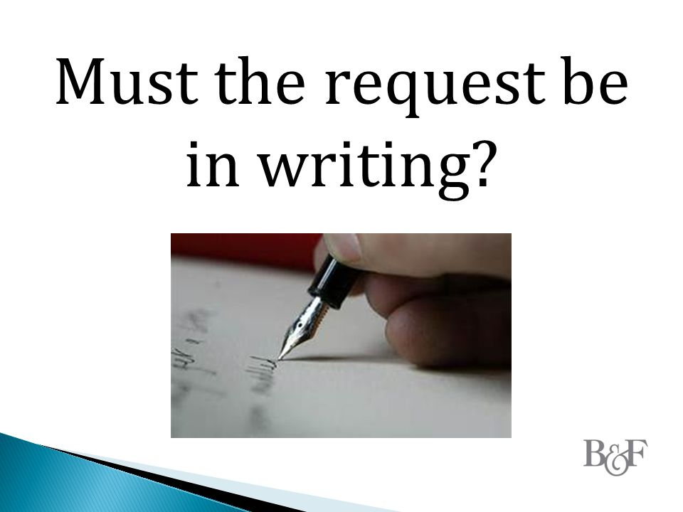 Must the request be in writing?