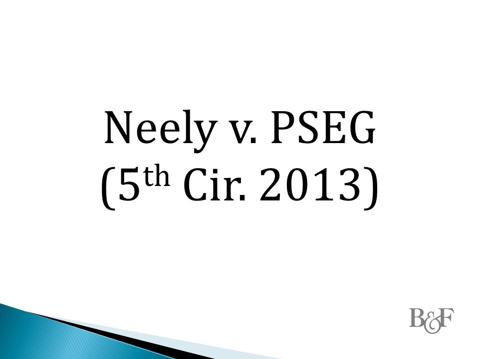 Neely v. PSEG (5 th Cir. 2013)