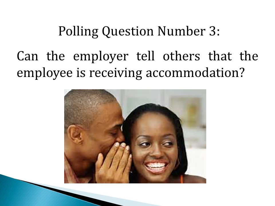 Polling Question Number 3: Can the employer tell others that the employee is receiving accommodation
