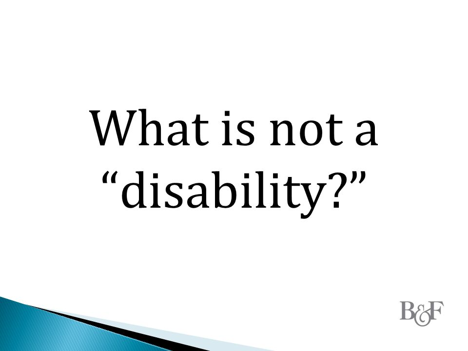 What is not a disability?