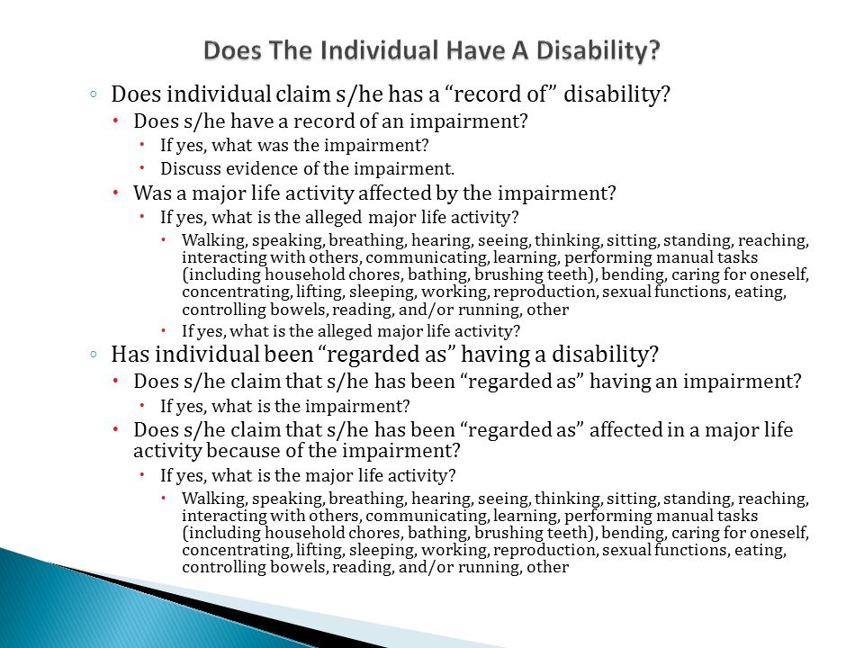 ◦ Does individual claim s/he has a record of disability.
