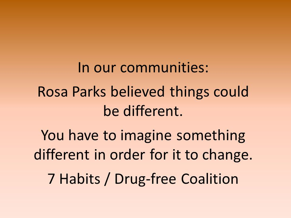 In our communities: Rosa Parks believed things could be different.