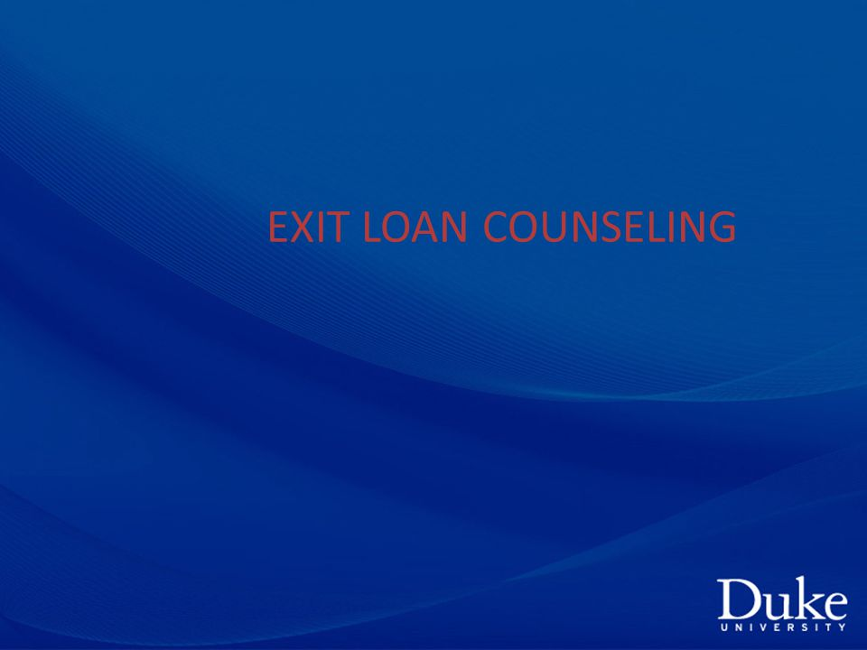 EXIT LOAN COUNSELING