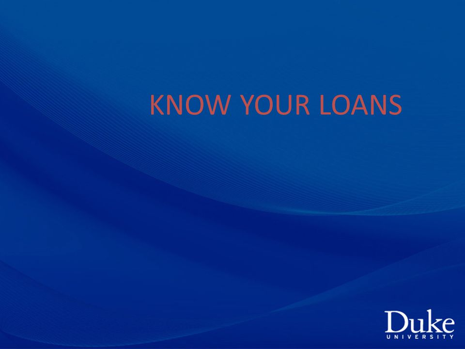 KNOW YOUR LOANS