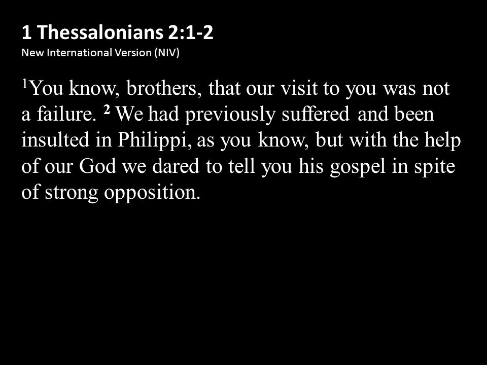 1 Thessalonians 2:3-6a New International Version (NIV) 3 For the appeal we make does not spring from error or impure motives, nor are we trying to trick you.