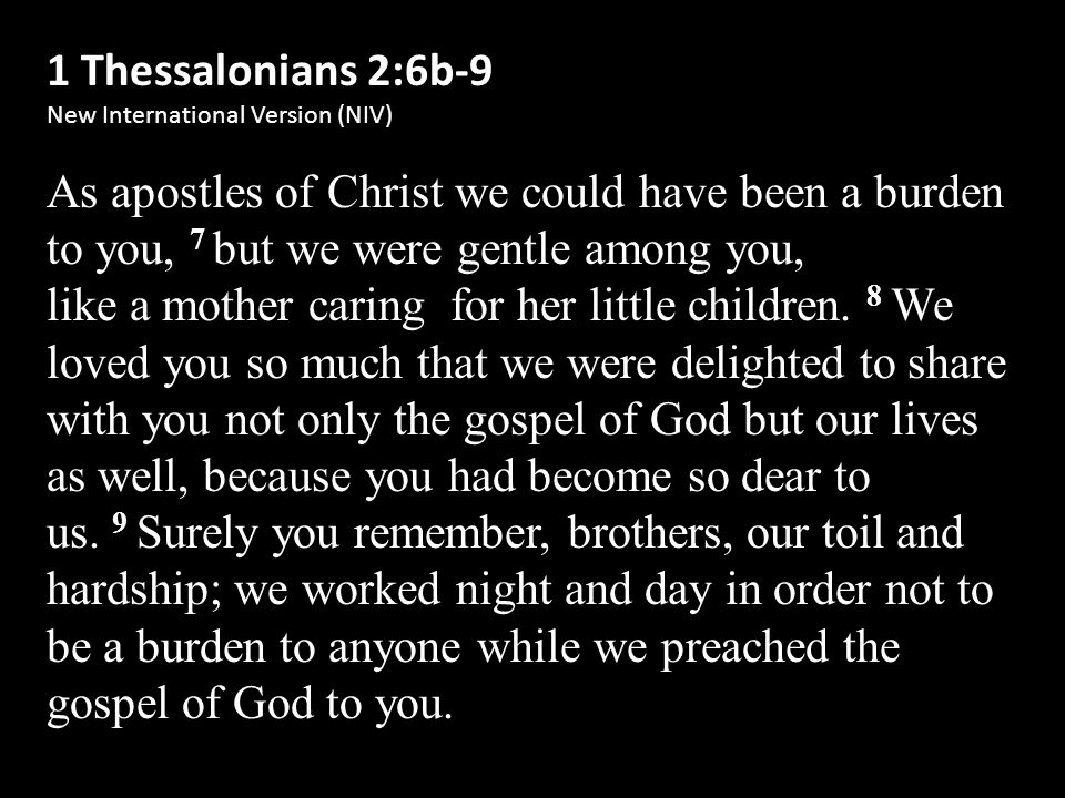 1 Thessalonians 2:10-12 New International Version (NIV) 10 You are witnesses, and so is God, of how holy, righteous and blameless we were among you who believed.