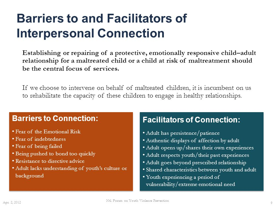Barriers to and Facilitators of Interpersonal Connection Establishing or repairing of a protective, emotionally responsive child–adult relationship for a maltreated child or a child at risk of maltreatment should be the central focus of services.