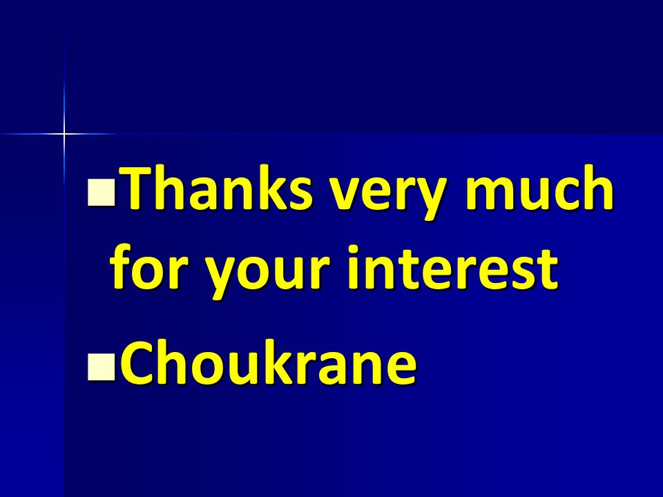 Thanks very much for your interest Thanks very much for your interest Choukrane Choukrane