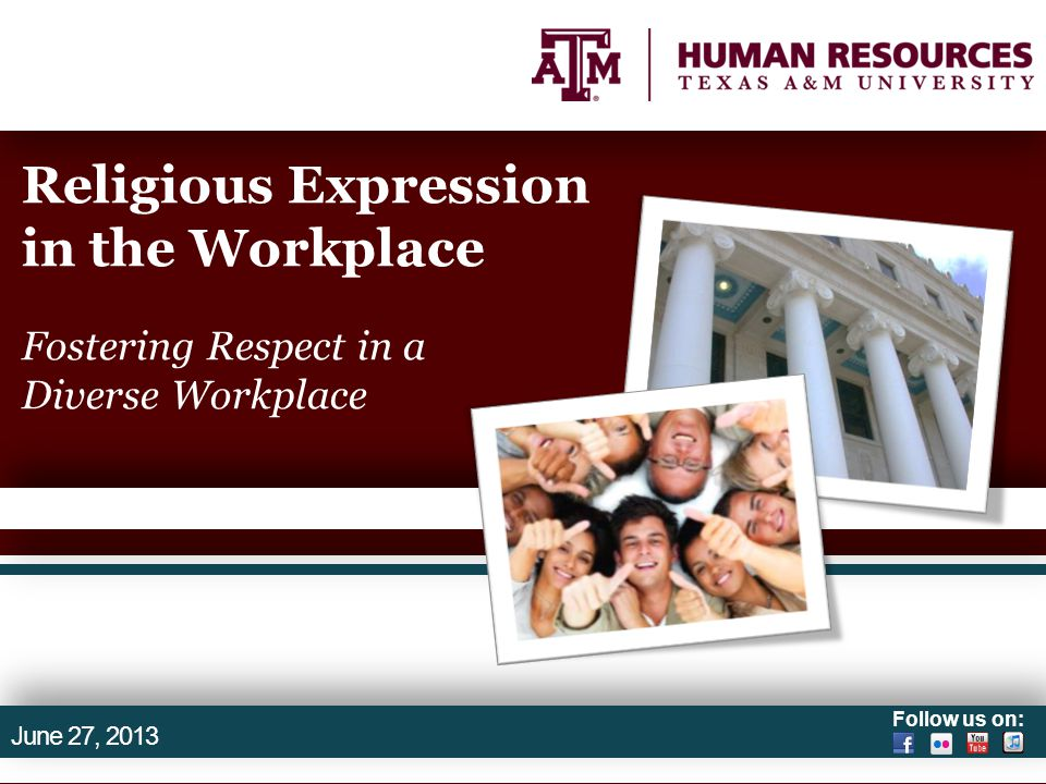 Follow us on: Religious Expression in the Workplace Fostering Respect in a Diverse Workplace June 27, 2013