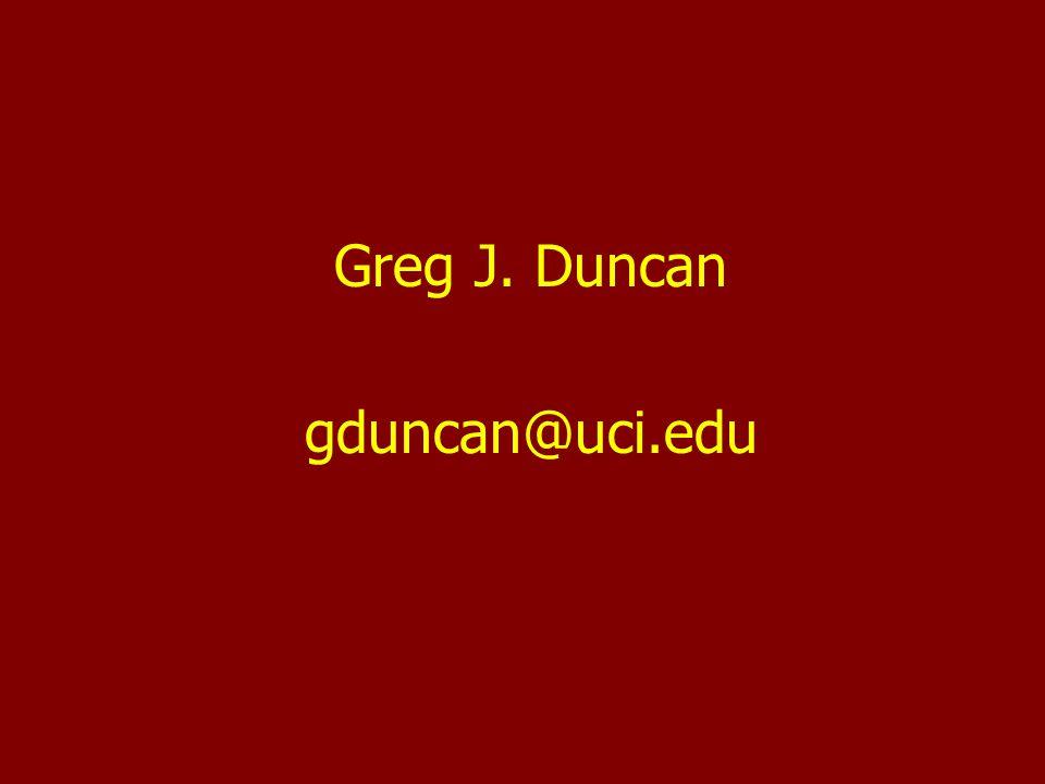 Greg J. Duncan gduncan@uci.edu