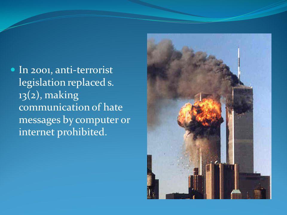 In 2001, anti-terrorist legislation replaced s.