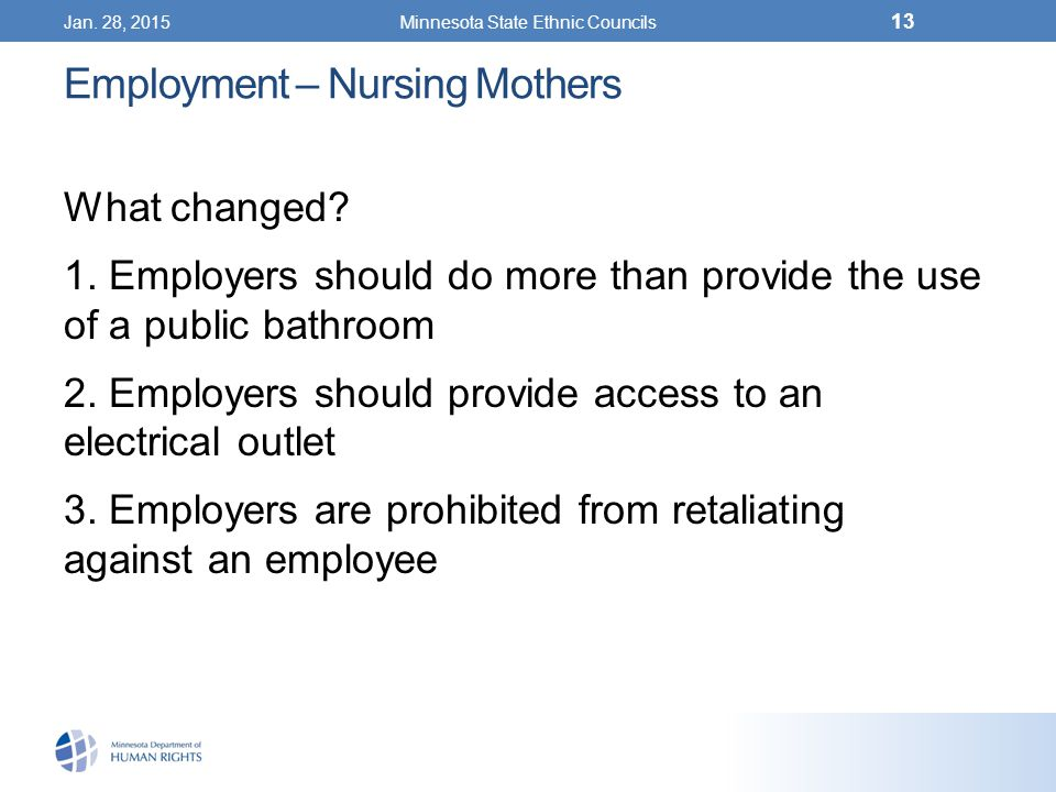 Jan. 28, 2015Minnesota State Ethnic Councils 13 Employment – Nursing Mothers What changed.