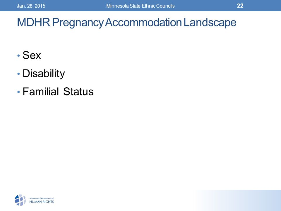 Jan. 28, 2015Minnesota State Ethnic Councils 22 MDHR Pregnancy Accommodation Landscape Sex Disability Familial Status